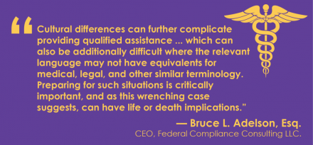 In Singemasa v. Kapiolani Medical Center for Women and Children, the case revolved around the tragic death of a child whose mother was Limited English Proficient.