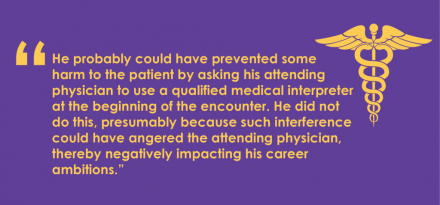 Language assistance isn't just a legal requirement: it's a matter of physician ethics.