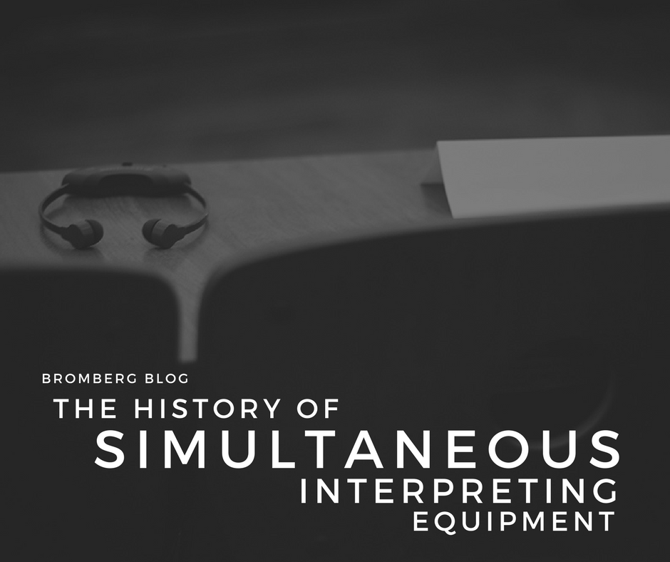 The History of Simultaneous Interpreting Equipment
