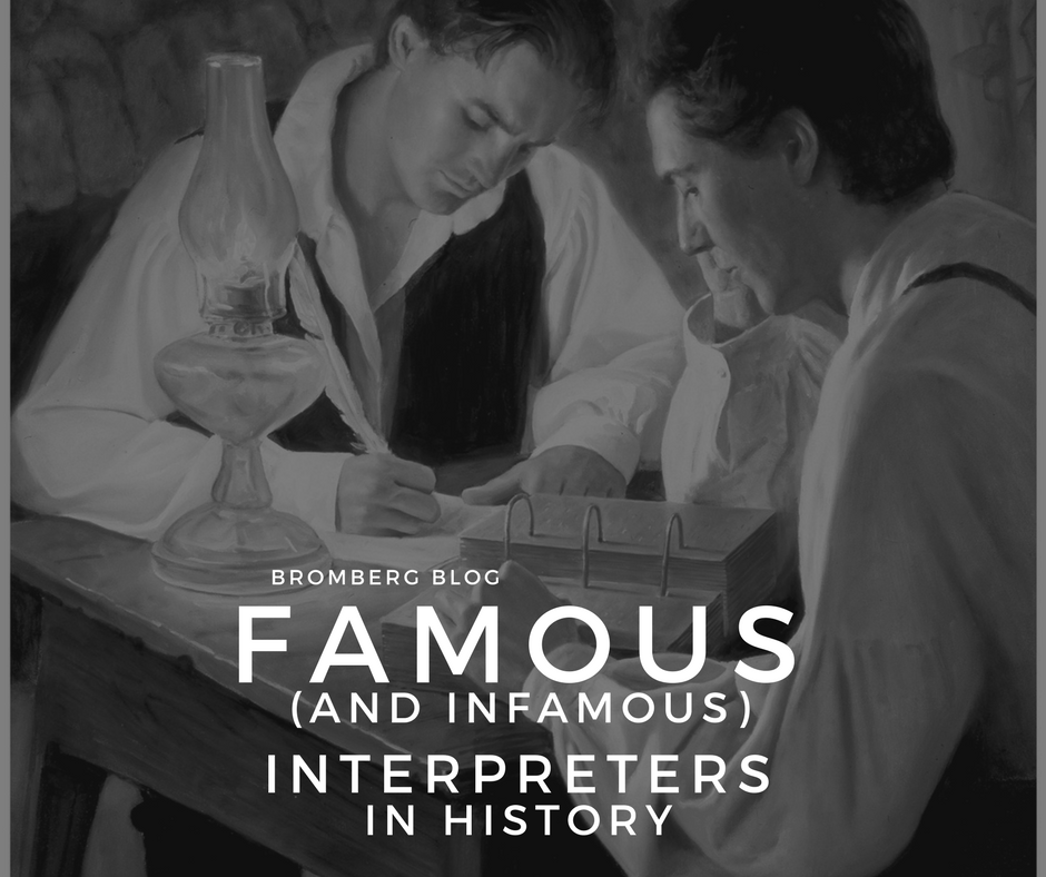 Famous (And Infamous) Interpreters in History