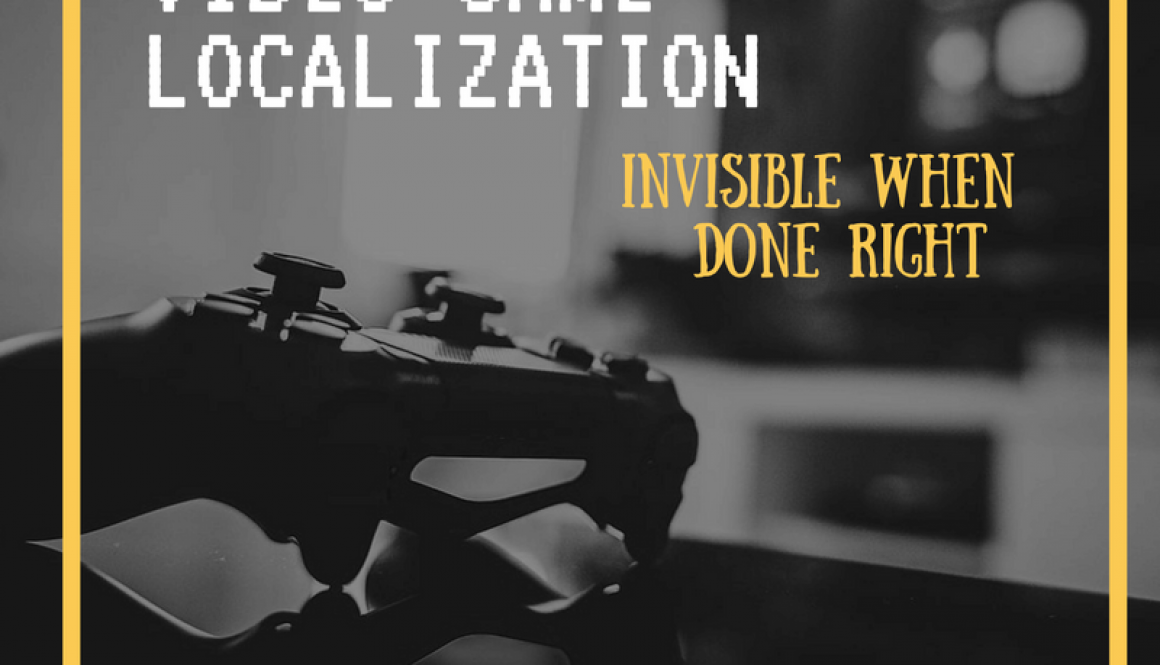 Video Game Localization: Invisible When Done Right