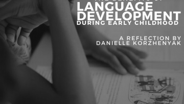 The benefits of Language Development During Early Childhood