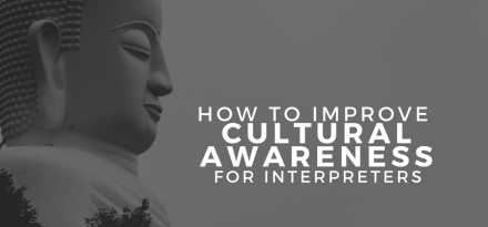 How to improve Cultural Awareness for interpreters
