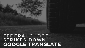 Federal Judge Strikes Down Google Translate – Rules Translation Inaccuracies to be Unconstitutional