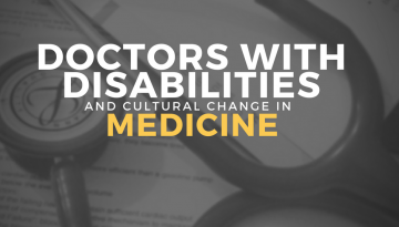 Doctors with Disabilities and Cultural Change in Medicine