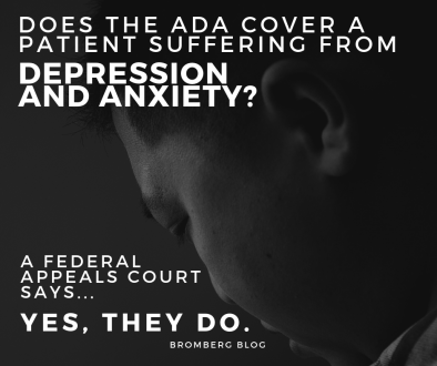 Does the ADA Cover A Patient Suffering From Depression and Anxiety? A Federal Appeals Court Says Yes They Do