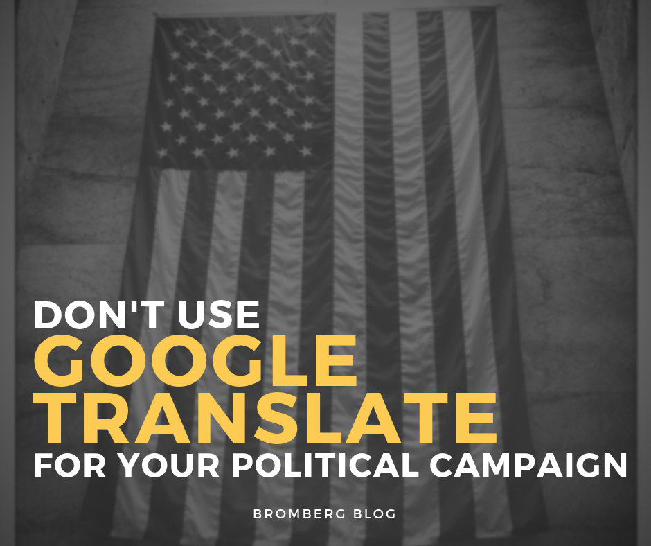 FYI: Don't Use Google Translate For Your Political Campaign