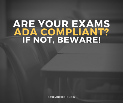 Are Your Exams Ada Compliant? IF Not, Beware