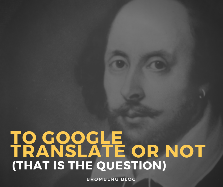 To Google Translate or Not (That is the question)
