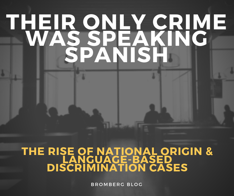 """Their only crime was speaking spanish."" The Rise of National Origin and Language-Based Discrimination cases"